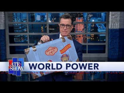 Colbert: 'They Do Not Like Him Here Or There, They Do Not Like Him Anywhere'