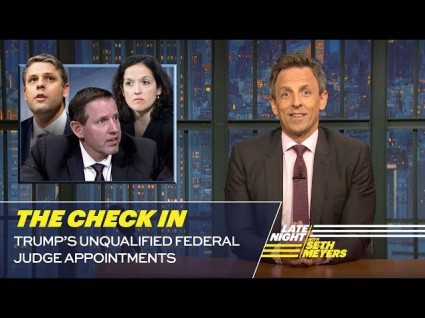 Seth Meyers Checks In On Trump's Unqualified Judicial Appointments