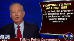 O'Reilly Wants To Declare War Against Islamic Terrorists