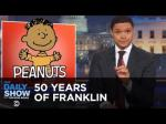 Open Thread - 50 Years Of Franklin On Peanuts (Daily Show)