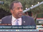 Ben Carson: Obama Not Real Black President Because He Was Raised White