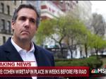 Michael Cohen's Phones Were Monitored Before FBI Raid (UPDATED)