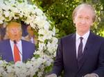 Bill Maher's 'Eulogy For Trump' Gets Under Trump's Skin