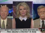 Megyn Kelly Grills Bolton And McCarthy On Decision To Invade Iraq