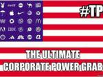 How TPP Increases Corporate Power Vs. Government – And Us