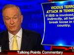 O'Reilly Pushes Bogus ISIS Link To Chattanooga Shooting While Admitting It Might Not Be True