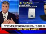 Hannity Applauds Trump's Pardon Of Racist, Civil-Rights Violator Joe Arpaio