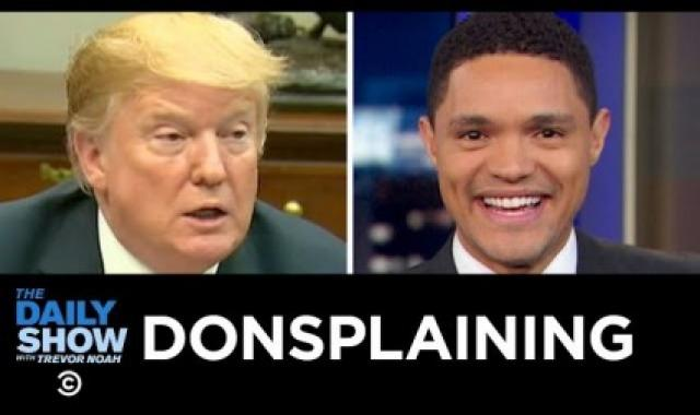 The Daily Show Presents 'Don-Splaining'