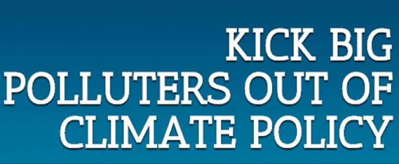 Kick Polluters Out Of The Climate Talks!