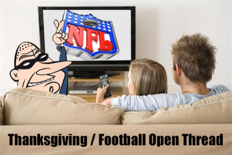 Thanksgiving / Football Open Thread