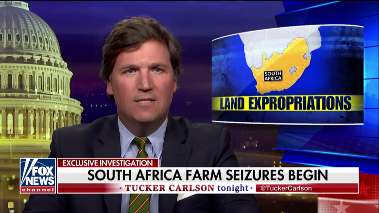 Tucker Carlson Pimps Bogus White-Racist South African 'Land Grab' Conspiracy
