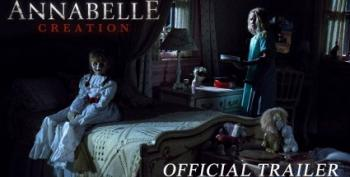 Midday Open Thread:  'Annabelle: Creation' Better Than It Should Have Been