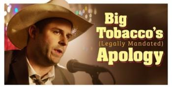 Open Thread - Big Tobacco's (Legally Mandated) Apology