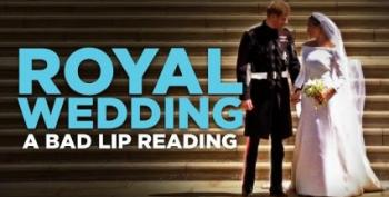 Morning Open Thread:  Royal Wedding's 'Bad Lip Reading' Is Everything