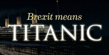 Open Thread - Brexit Means Titanic!