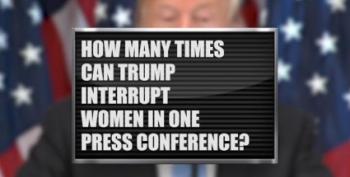 Open Thread - ICYMI, Trump Interrupting Women Reporters