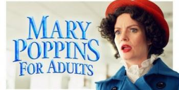 College Humor Presents Mary Poppins For Adults