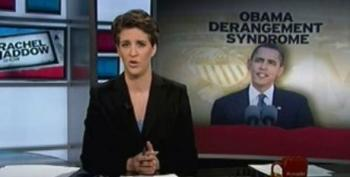 The Rachel Maddow Show: Obama Derangement Syndrome
