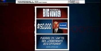 Hardball's Big Number: $150,000 In Pledges On Facebook To Bring Down Lieberman