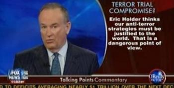 O'Reilly On Civilian Trial Of KSM: Holder Thinks America Is On Trial Here