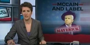 Rachel Maddow: 'Maverick' McCain Victim Of His Own Hype