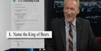 Bill Maher And The Real Time Staff Come Up With A Citizenship Test They Think Americans Can Pass