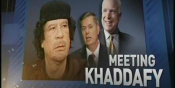 After Sucking Up To Gaddafi, McCain And Lieberman Were Happy To Call For His Head