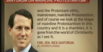 Santorum: Mainline Protestants Are 'Gone From The World Of Christianity'