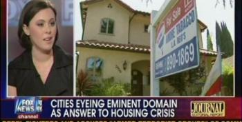 Fox Panel Poo Poos Use Of Eminent Domain To Help With Foreclosure Crisis