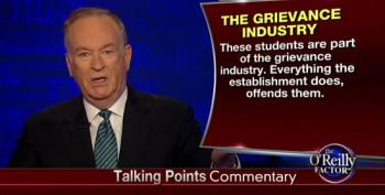 Bill O'Reilly Blames The 'Grievance Industry' For College Students Behaving Badly