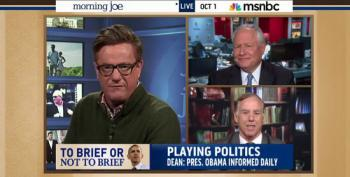 Howard Dean Calls Out Scarborough And Kristol On POTUS Briefings