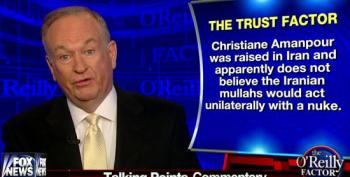 O'Reilly: Amanpour's Criticism Of Netanyahu Is Untrustworthy Because She Was Raised In Iran