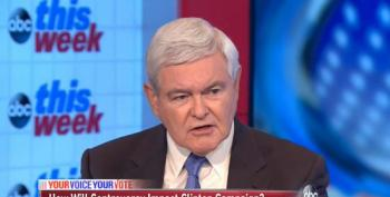 Gingrich: Anybody Other Than Clinton Would Be Indicted For Foreign Donations