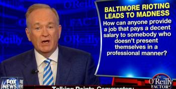 O'Reilly: Baltimore Rioters Can't Get Jobs 'Because They Have A Sense Of Entitlement That Says They're Victims'