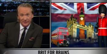 Maher: Americans Won't Take Anything Seriously Unless It's Delivered With A British Accent