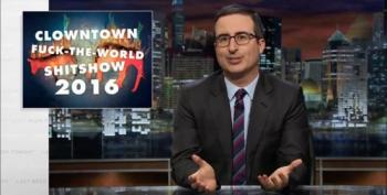 John Oliver Presents The GOP Primary, Aka Clowntown F*ck-the-World Sh*tshow 2016