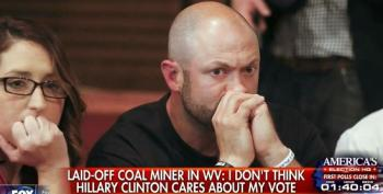Fox News Uses Unemployed Coal Miner To Knock Hillary Clinton In WV