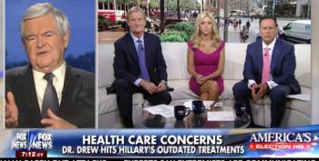 Newt Gingrich Defends Hillary Clinton From On Air Doctors Diagnosing Her