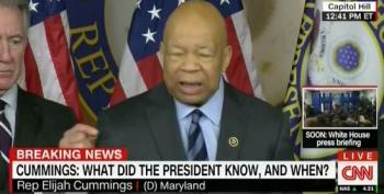 Rep. Cummings: 'What Did Trump Know And When Did He Know It?'