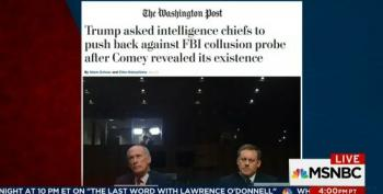 Report: Trump Asked Intel Chiefs To Deny FBI Collusion Probe After Comey Revealed Its Existence