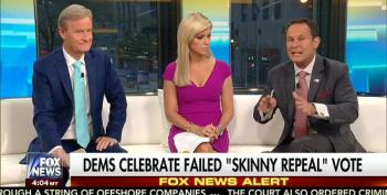 Fox Hosts Whine About Democrats 'Celebrating' Failure Of 'Skinny Repeal' Bill