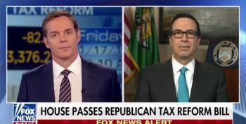 It's Steve Mnuchin's Job To Lie About The Tax Bill.  Even To Fox.