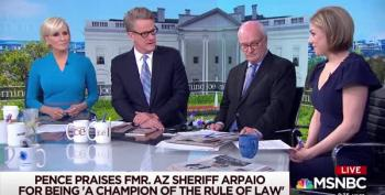 'Morning Joe' Registers Their Disgust At Pence's Praise Of Arpaio