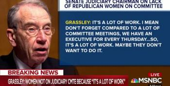 Grassley's Excuse: No GOP Women On Judiciary Committee Because 'It's Too Much Work'