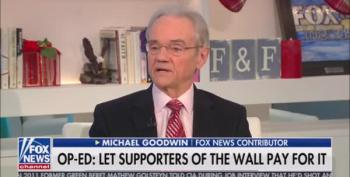 Michael Goodwin: Trump Supporters Should Privately Fund The Border Wall