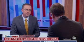 Mick Mulvaney Lamely Pretends Mexico Is Going To Pay For Trump's Border Wall