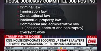 Democrats Hiring Lawyers And Staff As They Rebuild Actual Oversight