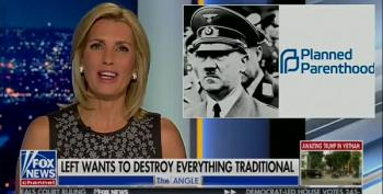 Laura Ingraham Compares Planned Parenthood To Nazis