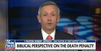 Fox's Wingnut Pastor Robert Jeffress Promotes The Death Penalty