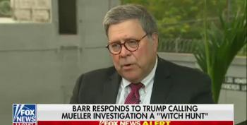 Barr: 'If You're Falsely Accused, You'd Say It Was A Witch Hunt'